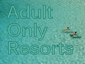 best-adult-only-resorts
