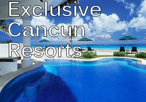 cancun-exclusive-resorts