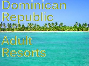 dominican-adult-only-all-inclusive-resorts