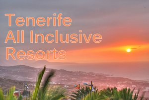tenerife-all-inclusive-resorts-vacations