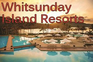 whitsundaay-island-resorts-holiday