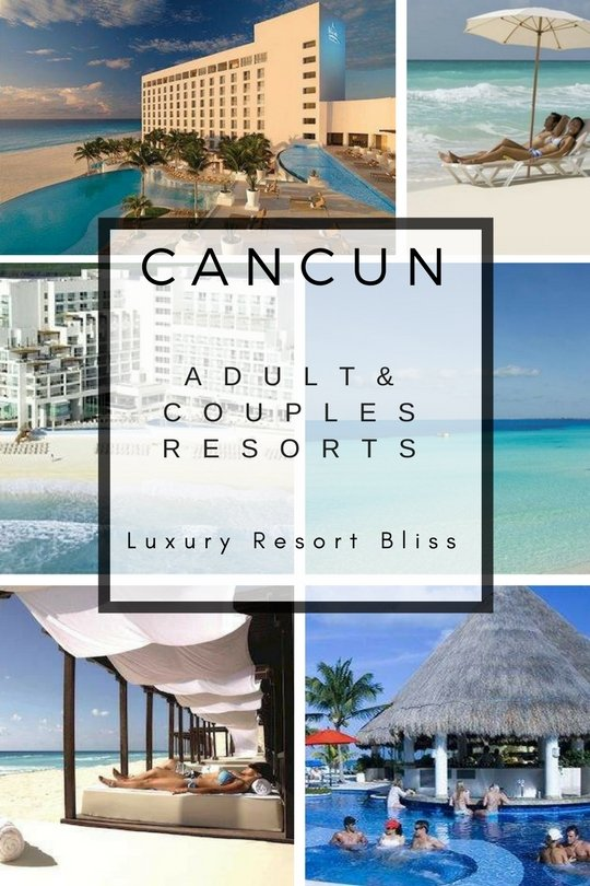 Best Cancun Adult and Couples Resorts
