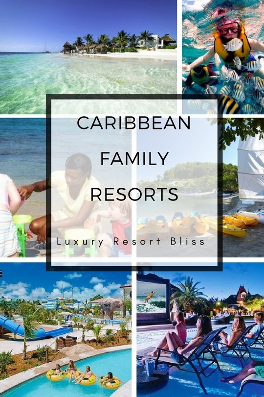 Best Caribbean Family Vacation Resorts