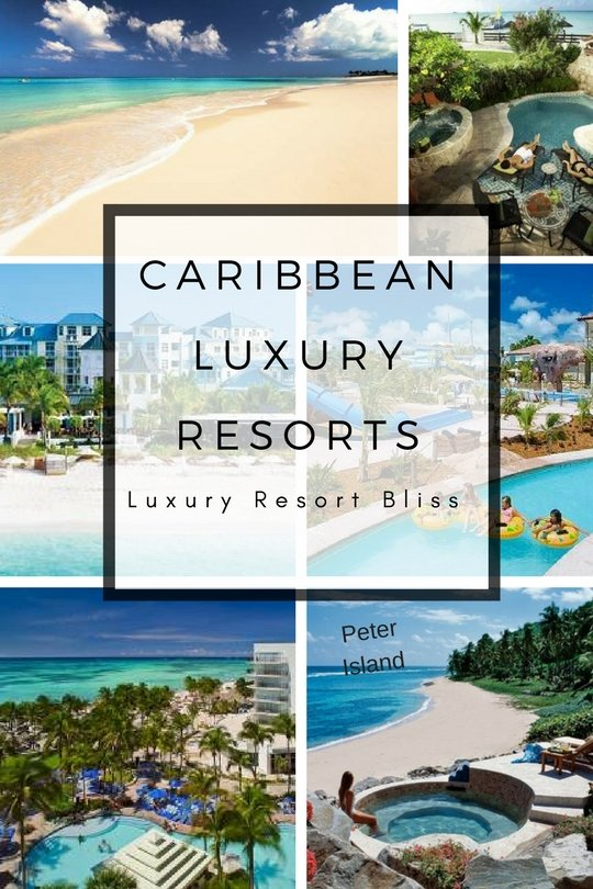 Best Caribbean Islands & Luxury Resorts