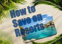 Subscribe for Free Ebook:  How to Save Money on a Resort