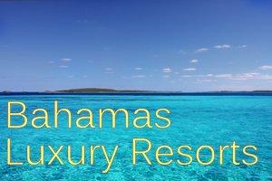 Bahamas Luxury Resorts
