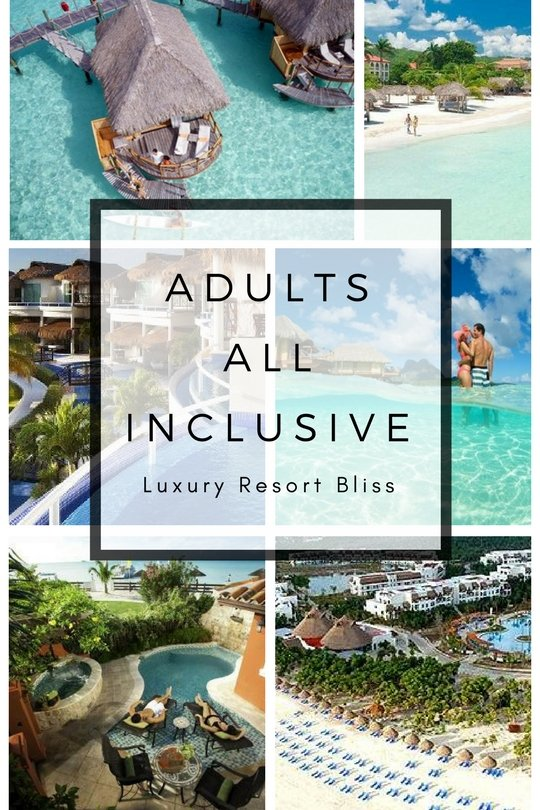 World's Best Adults Only All Inclusive Resorts