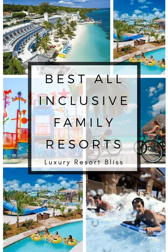 All inclusive family resorts for Luxury all inclusive resorts for families