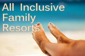 Family All inclusive Resort Vacation