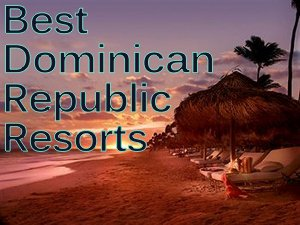 Domincan Republic Luxury Resorts