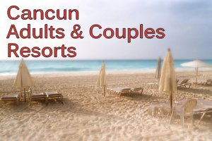 Cancun Adult Resorts