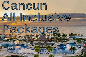 Cancun All Inclusive Packages