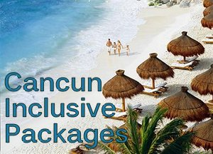 All Inclusive Cancun Vacation Packages