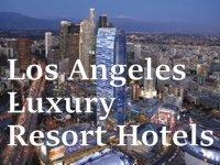 Luxury Resort Hotels Los Angeles