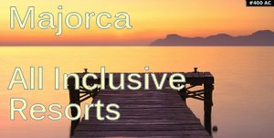 Majorca all inclusive resorts