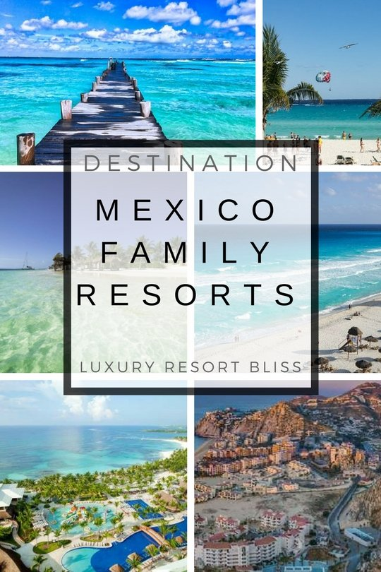 The best Mexico Family Resorts & Vacations