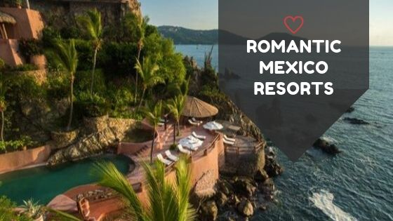 Romantic Mexico Resorts - 7 Amazing Spots for Romance