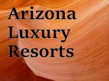 Arizona Luxury Resorts