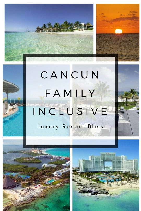 Best All Inclusive Cancun Family Resorts