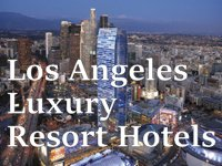 Luxury Resort Hotels Los Angeles