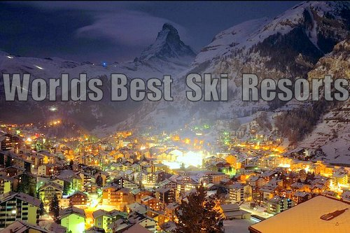 Worlds Best Ski Resorts